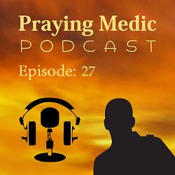 praying medic podcast, Jesse Birkey, raising the dead