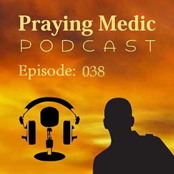 praying medic podcast