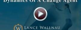 The Dynamics of a Change Agent – Lance Wallnau
