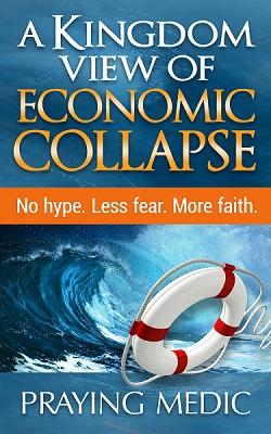 kingdom-view-economic-collapse-praying-medic